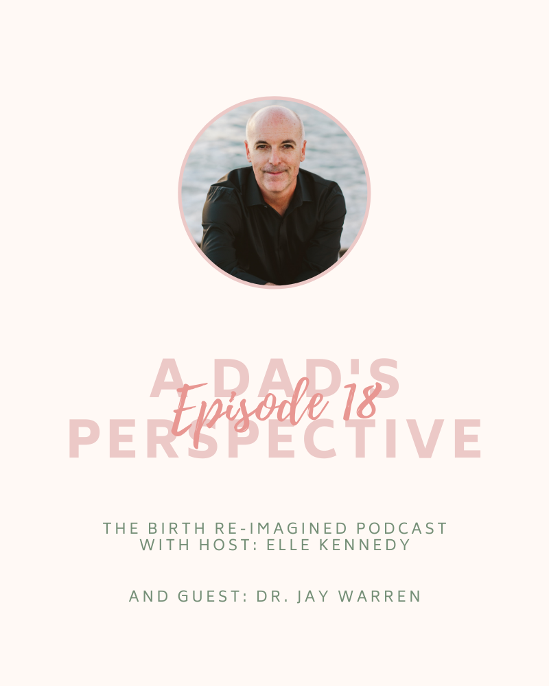 18. A Dad's Perspective - with Dr. Jay Warren