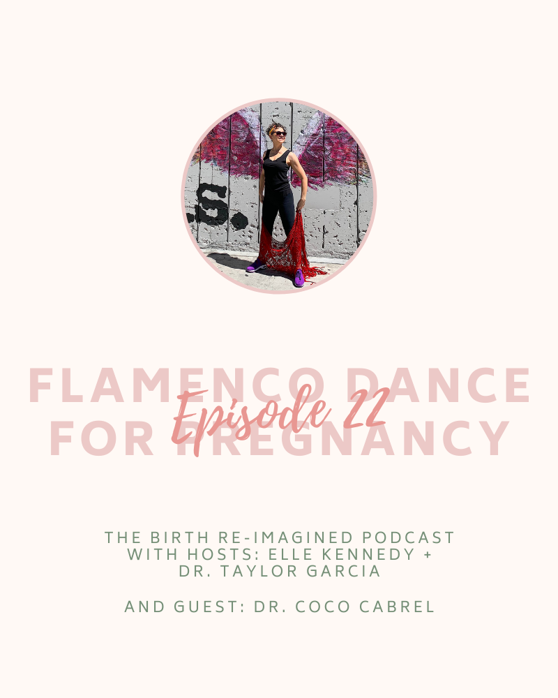 22. Flamenco Dancing During Pregnancy and Coco's Birth Story - with Dr. Coco Cabrel